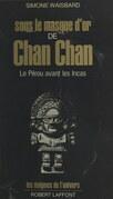 Sous le masque d'or de Chan Chan