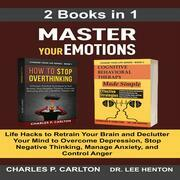 Master Your Emotions (2 Books in 1)