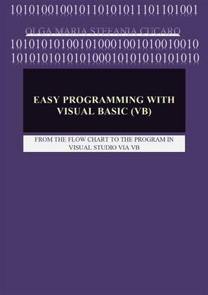Easy Programming with Visual Basic (VB)