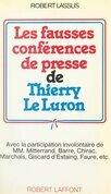 Les fausses conférences de presse de Thierry Le Luron