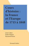 Cours d'histoire : la France et l'Europe de 1715 à 1848