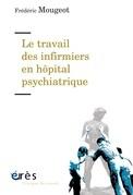 Le travail des infirmiers en hôpital psychiatrique