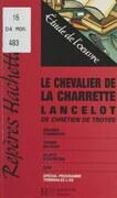 Le chevalier de la charrette, Lancelot, de Chrétien de Troyes