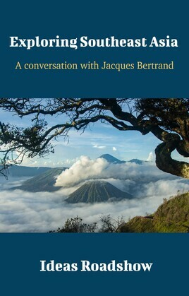 Exploring Southeast Asia - A Conversation with Jacques Bertrand