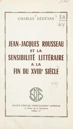 Jean-Jacques Rousseau et la sensibilité littéraire à la fin du XVIIIe siècle