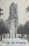 Guide du visiteur de la cathédrale de Soissons