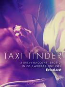 Taxi Tinder - 3 brevi racconti erotici in collaborazione con Erika Lust