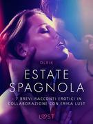 Estate spagnola - 7 brevi racconti erotici in collaborazione con Erika Lust