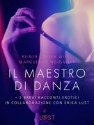 Il maestro di danza - 2 brevi racconti erotici in collaborazione con Erika Lust