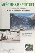Arêches-Beaufort, 1947-1997