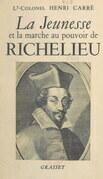 La jeunesse et la marche au pouvoir de Richelieu, 1585-1624