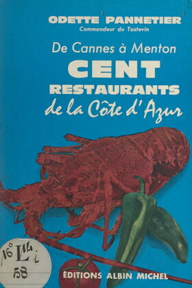 De Cannes à Menton, cent restaurants de la Côte d'Azur