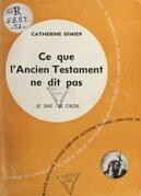 La Bible, livre de Dieu, livre des hommes (6). Ce que l'Ancien Testament ne dit pas