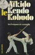 L'aïkido, le kendo, le kobudo