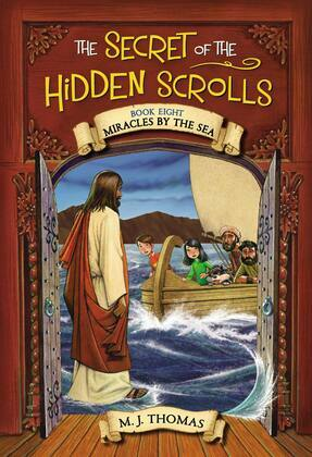 The Secret of the Hidden Scrolls: Miracles by the Sea, Book 8