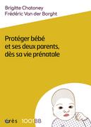 1001 bb 164 - Protéger bébé et ses deux parents dès sa vie prénatale