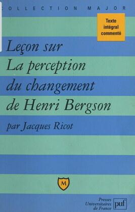Leçon sur La perception du changement, de Henri Bergson