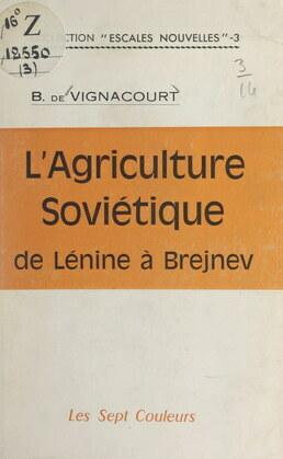 L'agriculture soviétique de Lénine à Brejnev, 1917-1967