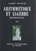 Arithmétique et algèbre modernes (3). Idéaux dans un domaine d'intégrité, algèbre et arithmétique linéaires