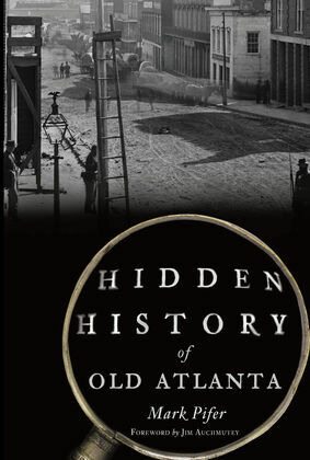Hidden History of Old Atlanta
