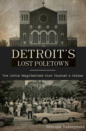 Detroit's Lost Poletown