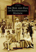 The Rise and Fall of Pennsylvania Station