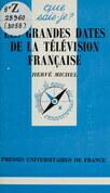 Les grandes dates de la télévision française