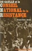 De Gaulle et le Conseil national de la Résistance