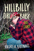 Hillybilly Drug Baby: The Story