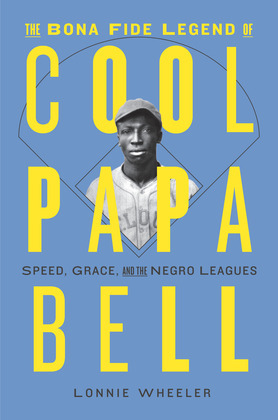 The Bona Fide Legend of Cool Papa Bell