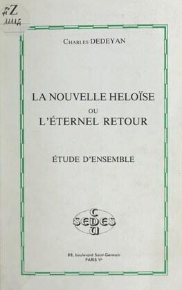 La nouvelle Héloïse ou L'éternel retour, de Jean-Jacques Rousseau