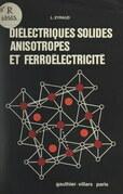 Diélectriques solides, anisotropes et ferroélectricité
