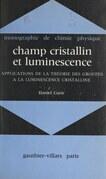 Champ cristallin et luminescence