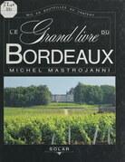 Le grand livre du Bordeaux