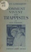 Comment vivent les Trappistes