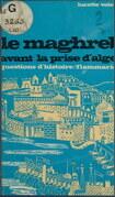 Le Maghreb avant la prise d'Alger, 1790-1830