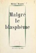 Malgré le blasphème