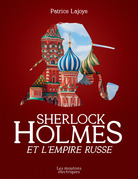 Sherlock Holmes et l'Empire russe