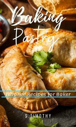 Baking Pastry Favorite Recipes for Baker