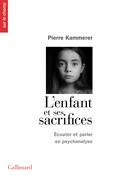 L'Enfant et ses sacrifices. Écouter et parler en psychanalyse. Dix récits de cure