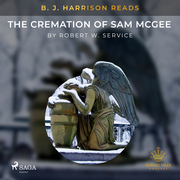 B. J. Harrison Reads The Cremation of Sam McGee