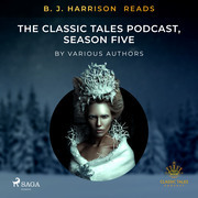 B. J. Harrison Reads The Classic Tales Podcast, Season Five