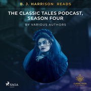 B. J. Harrison Reads The Classic Tales Podcast, Season Four