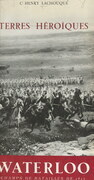 Terres héroïques, Terres héroïques, Waterloo, champs de bataille de 1815