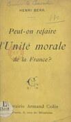 Peut-on refaire l'unité morale de la France ?