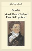 Vita di Henry Brulard - Ricordi d'egotismo