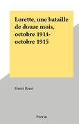 Lorette, une bataille de douze mois, octobre 1914-octobre 1915