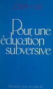 Pour une éducation subversive