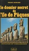 Le dossier secret de l'île de Pâques