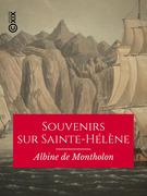 Souvenirs sur Sainte-Hélène